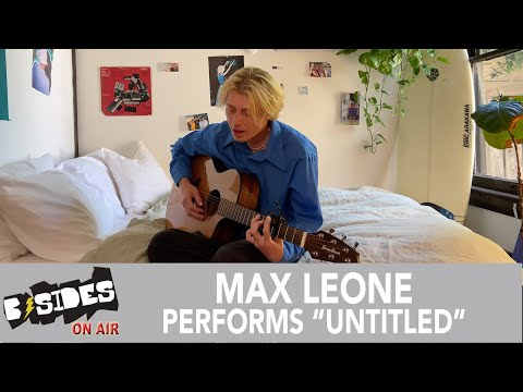 """Max Leone Performs """"untitled"""" Acoustic for B-Sides"""