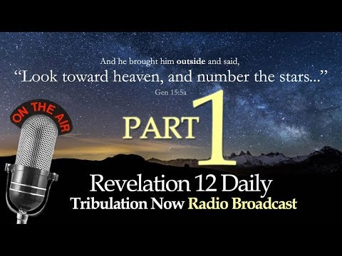 Revelation 12 Daily Interview with Tribulation Now Radio l  September 23 2017 Alignment l PART 1