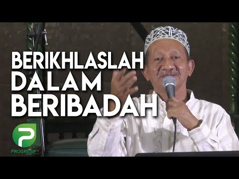 KH. Agoes Ali Masyhuri (Gus Ali): Berikhlaslah Dalam Beribadah
