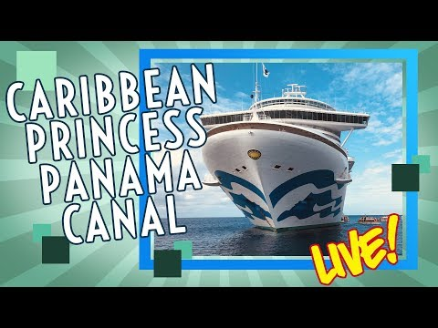 Caribbean Princess and Panama Canal Post Cruise livestream