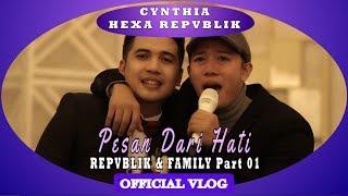 Pesan Dari Hati Repvblik & Family [Official Vlog]