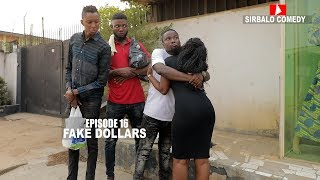 FAKE DOLLARS - SIRBALO COMEDY ft REAL HOUSE OF COMEDY (EPISODE 16 )