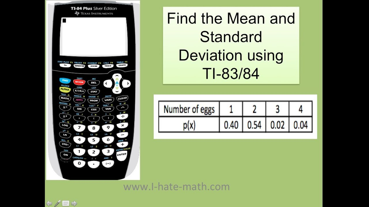 How To Find Mean And Standard Deviation Probability Distribution In Ti83  And Ti84
