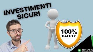 Investimenti Sicuri al 100%: Come Investire Se Non Vuoi Correre Rischi