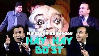 Mirzabek Xolmedov - Hay hay do'st (Mirzo teatr)