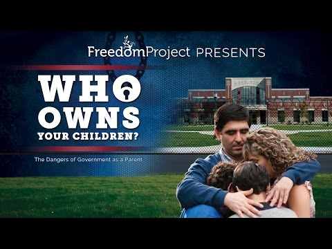Who Owns Your Children? (The Dangers of Government as a Parent)