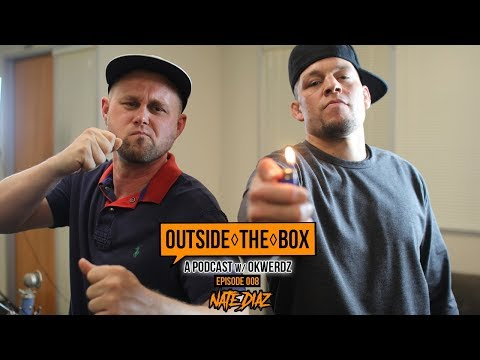 Nate Diaz - Music, McGregor & Bitch-Made Tofu | Outside The Box: A Podcast w/ Okwerdz #008