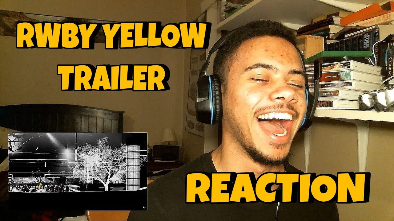 RWBY YELLOW TRAILER REACTION!!!! | Rooster Teeth