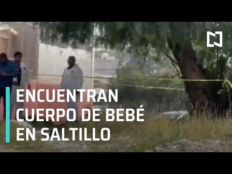 Localizan cuerpo de una bebé en terreno baldío de Saltillo, Coahuila - Noticias MX