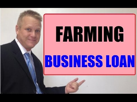 How To Get A Farming or Agriculture Small Business Loan