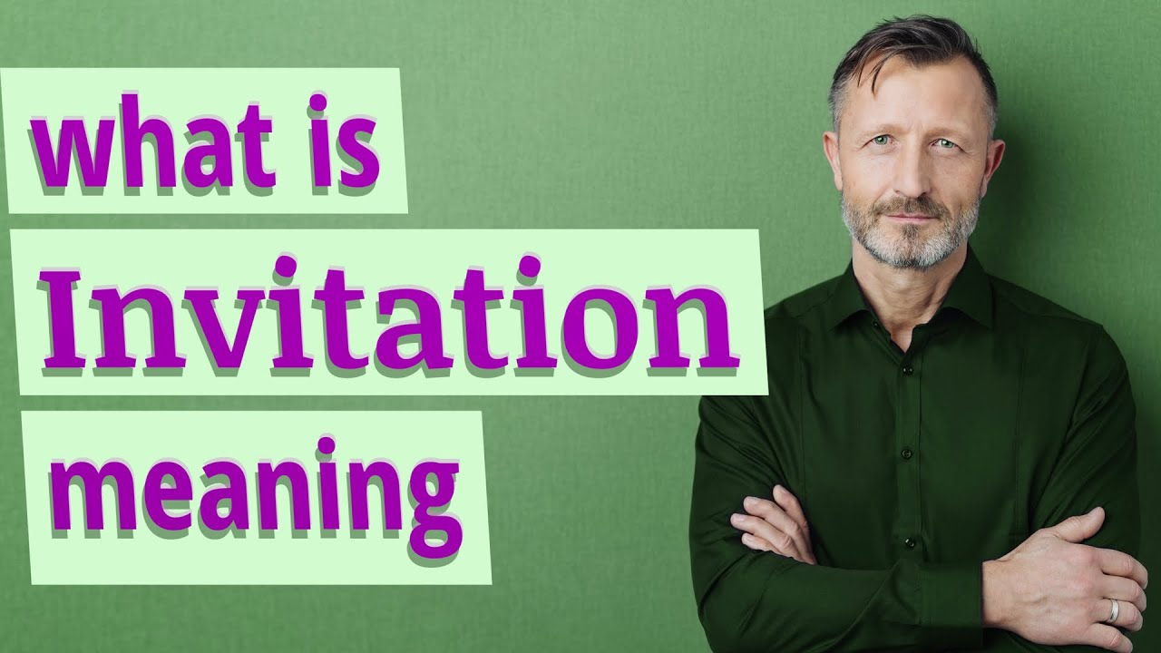 Invitation Meaning Of Invitation Youtube