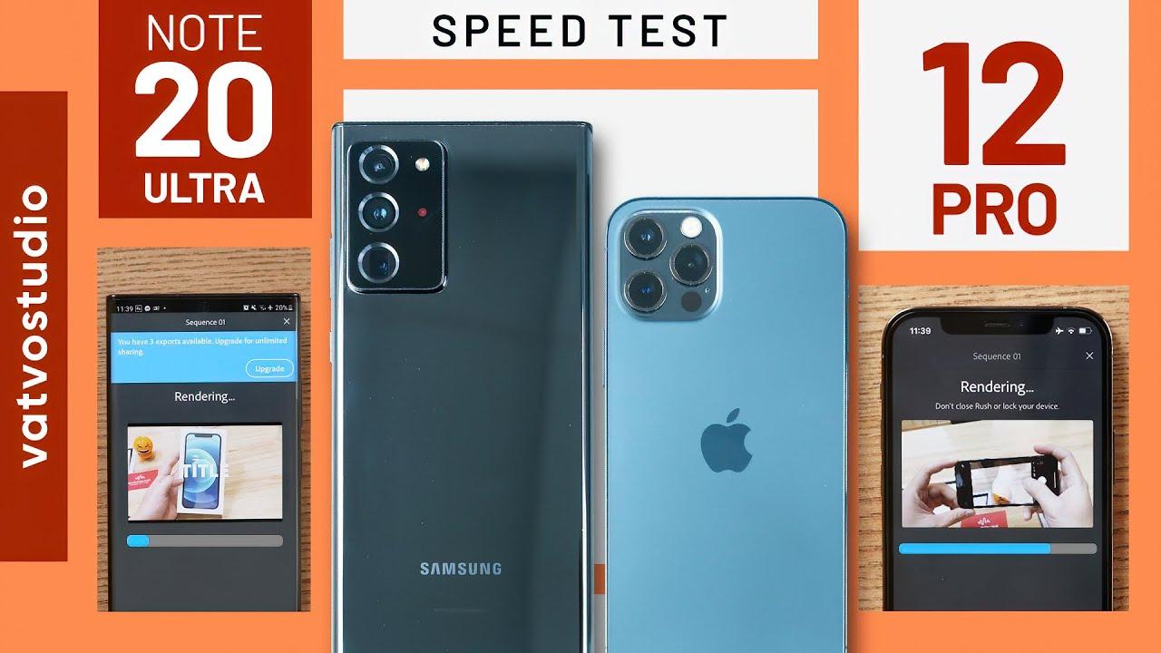 SPEEDTEST iPhone 12 Pro và Galaxy Note 20 Ultra: cửa nào cho Samsung?