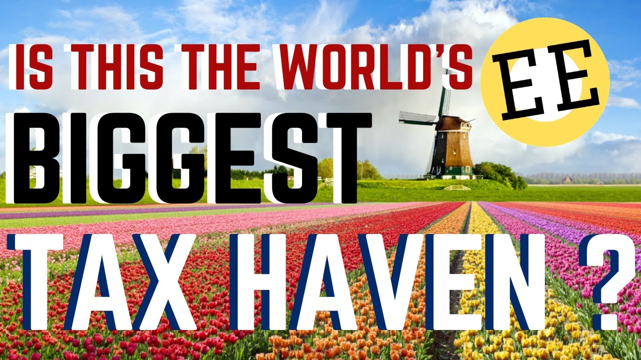 The Netherlands Worlds Biggest Tax Haven