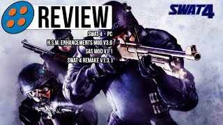 SWAT 4 Gold Edition, H.S.M.E. Mod v3.0, SAS Mod v1.1, & SWAT Remake v1.3.1 Video Review