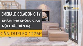 THIẾT KẾ NỘI THẤT TRỌN GÓI CĂN DUPLEX EMERALD CELADON CITY 127M2 - MELYDECOR