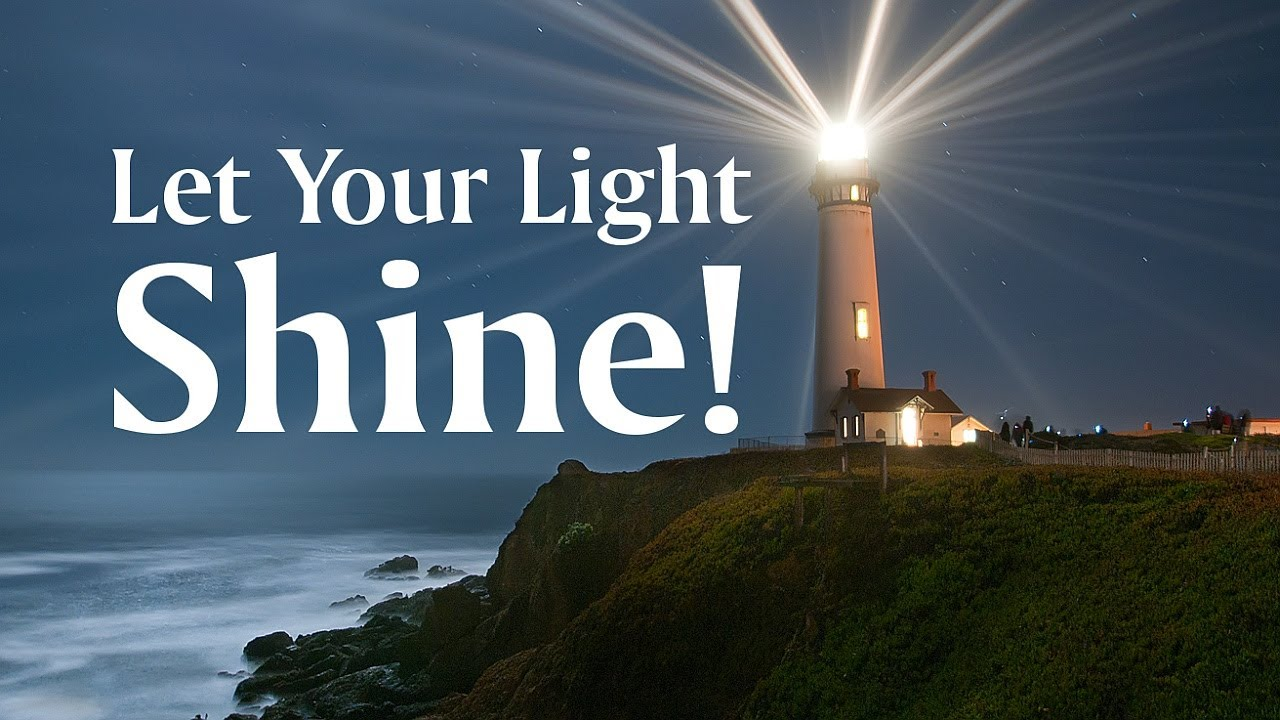 Let Your Light Shine! - YouTube