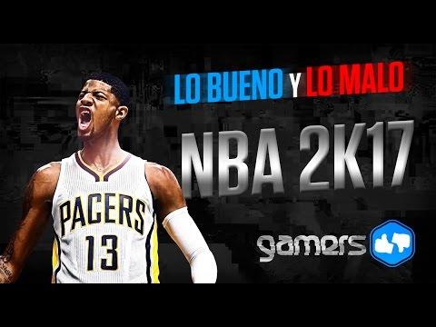 Lo Bueno y Lo Malo de NBA 2K17