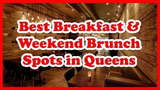 5 Best Breakfast & Weekend Brunch Spots in Queens | US | Love Is Vacation