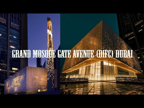Grand Mosque    Grand Mosque(DIFC)   Grand Mosque Gate Avenue  Grand Mosque Gate Avenue (DIFC) Dubai