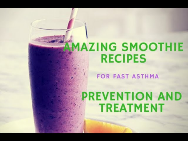 Smoothies For Asthma Smoothie Recipes For Fast Asthma Prevention And Treatment The Complete Herbal Guide