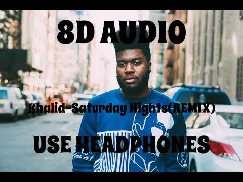 (8D AUDIO!!!)Khalid-Saturday Nights(REMIX)(Ft. Kane Brown)(USE HEADPHONES!!!)