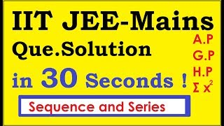 SOLVE Sequence and Series in 30 SECONDS ! for SHORTCUTS and TRICKS FOR NDA/IIT JEE