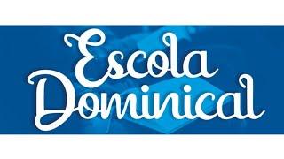 Escola Dominical 25/07 - Sem. Charles Wesley Guimarães Santana