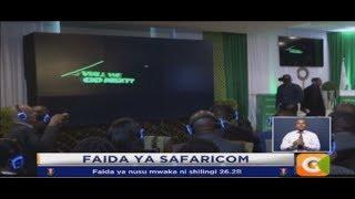 Safaricom yaandikisha faida ya nusu mwaka ya Ksh. 26.2B