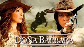 Doña Bárbara - Dame Tu Amor - Estela Diaz
