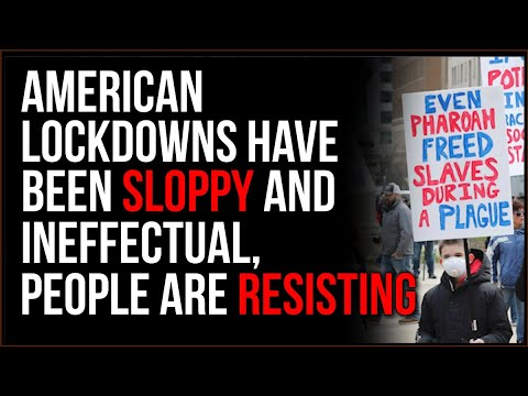 US Lockdowns Have Been SLOPPY And Ineffective, People Are HIGHLY Resistant To The Idea Of Returning