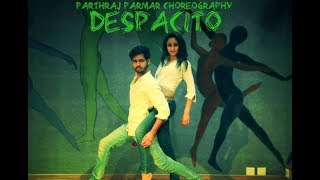 Despacito Dance Choreography by Parthraj Parmar | Luis Fonsi, Daddy Yankee ft.Justin Beiber