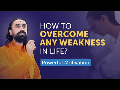 How to Overcome Any Weakness in your Life without Feeling Discouraged?   Swami Mukundananda