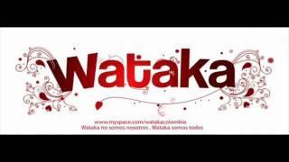 Wataka-Que quieres de mi.wmv