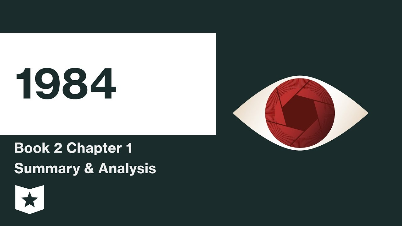 by george orwell book chapter summary analysis  1984 by george orwell book 2 chapter 1 summary analysis