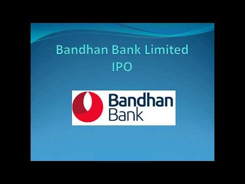 Bandhan Bank Limited IPO Key details and Review
