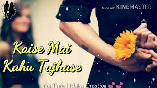 Kaise mein kahu tujhse | RHTDM ringtone | New best Whatsapp Status Video