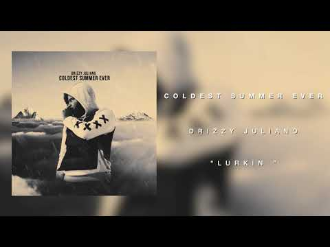 "Drizzy Juliano - ""Lurkin"" (Official Audio)"