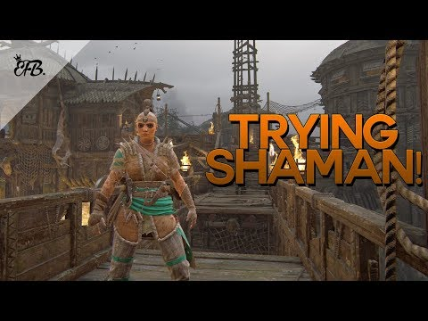 For Honor - Trying Out SHAMAN!