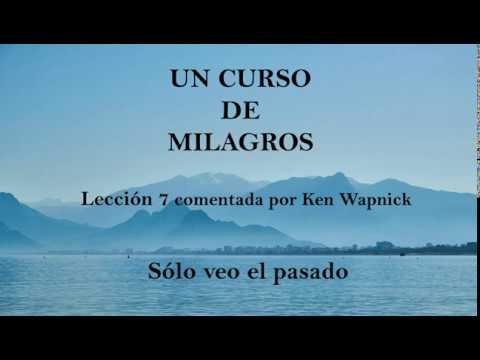 lección-7-del-libro-de-ejercicios-de-un-curso-de-milagros.-comentada-por-ken-wapnick