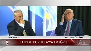 CHP'de Kurultay'a Doğru - 24.01.2018 Can Ataklı Ile Yazı İleri 2. Bölüm