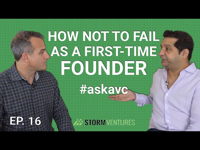 AskAVC #16 - How not to fail as a first-time founder