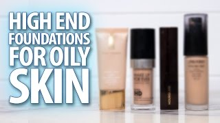 The Best HIGH END Foundations For OILY SKIN | Sharon Farrell