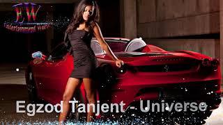 Egzod Tanjent - Universe  | Entertainment World