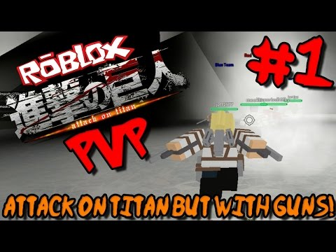 ATTACK ON TITAN...BUT WITH GUNS! | Roblox: Attack on Titan (Beta) PVP - Episode 1