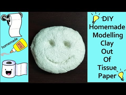 DIY Paper Clay / Homemade best air dry clay / Homemade modelling clay out of Tissue Paper
