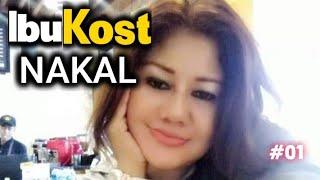 Ibu Kost | NAKAL ( Part 1 )