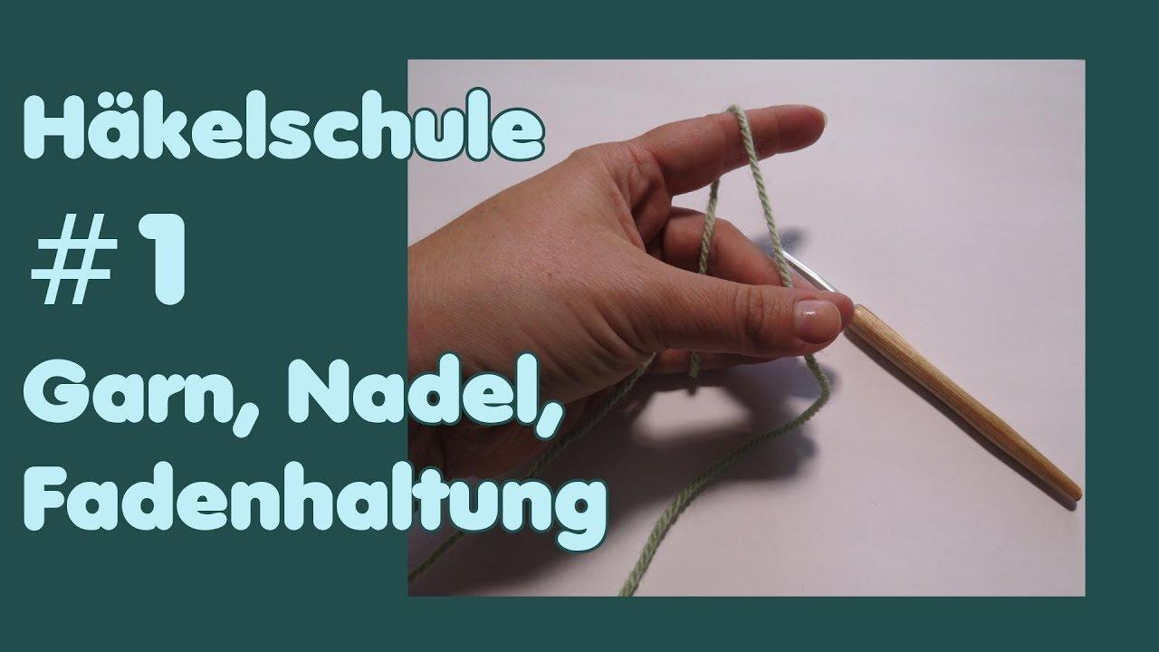 Häkelschule #1 Garn, Nadel, Fadenhaltung /Handhaltung - für Anfänger ...