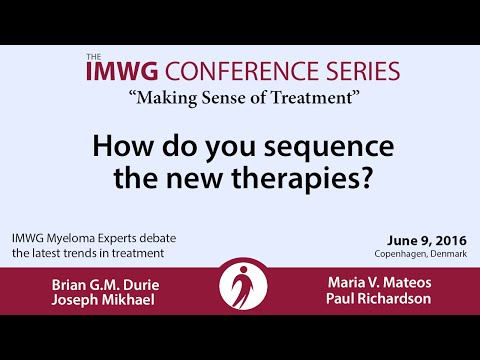 IMWG Conference Series - Copenhagen 2016: How do you sequence new therapies?