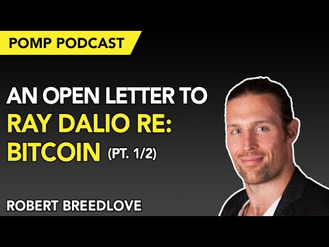 Pomp Podcast #233: An Open Letter To Ray Dalio Re: Bitcoin (Livestream Pt. 1/2)