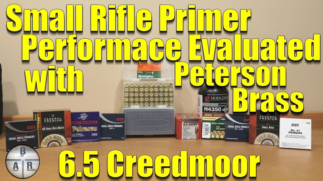 Small Rifle Primer Evaluation using 6 5 Creedmoor Peterson Brass
